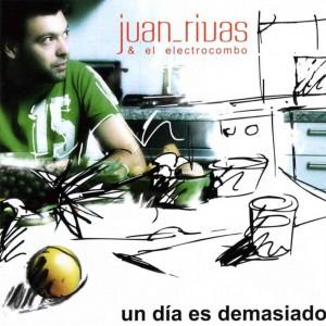 Juan_Rivas__El_Electrocombo-Un_Dia_Es_Demasiado-Frontal-300x300